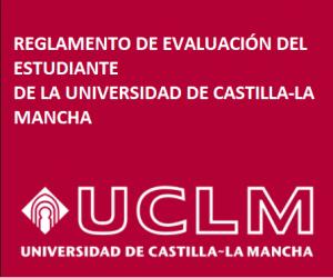 Reglamento de evaluación del estudiante de la UCLM